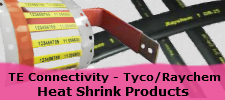 TE Connectivity- Tyco / Raychem Heat Shrink Products